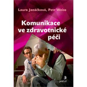 Komunikace ve zdravotnické péči - L.Janáčková, P.Weiss