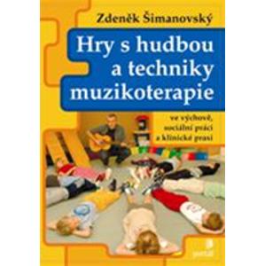 Hry s hudbou a techniky muzikoterapie - Šimanovský Zdeněk