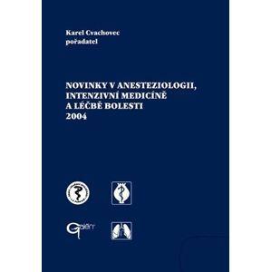 Novinky v anesteziologii,intenzivní medicíně a léčbě bolesti 2005 - Cvachovec,Marek
