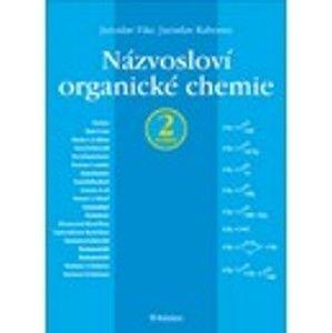 Názvosloví organické chemie - Fikr J., Kahovec J.