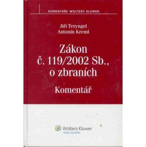 Zákon č. 119/2002 Sb., o zbraních - Komentář - Teryngel J., Kreml A.