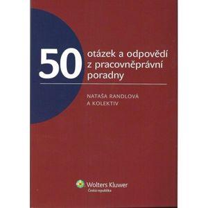50 otázek a odpovědí z pracovněprávní poradny - kolektiv autorů