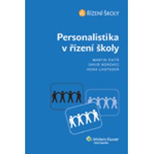 Personalistika v řízení školy - Martin Šikýř, David Borovec a kol.