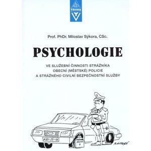 Psychologie ve služební činnosti strážníka obecní (městské) policie a strážného civilní bezpečnostní - Sýkora Miloslav