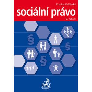 Sociální právo 2. vydání - Kristina Koldinská