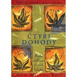 Čtyři dohody - Kniha moudrostí starých Toltéků - Ruiz Don Miguel