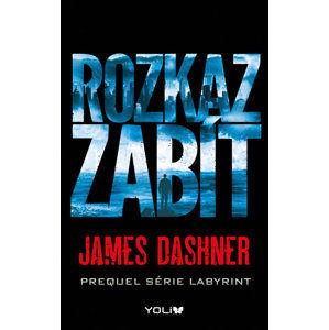 (Labyrint) Rozkaz zabít - Dashner James