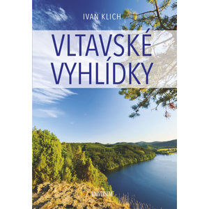 Vltavské vyhlídky - Klich Ivan
