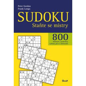 Sudoku - Staňte se mistry - 800 luštěnek a podrobný výklad, jak se zdokonalit - Gordon Peter, Longo Frank