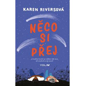 Něco si přej - Riversová Karen