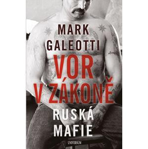 Vor v zákoně: Ruská mafie - Galeotti Mark