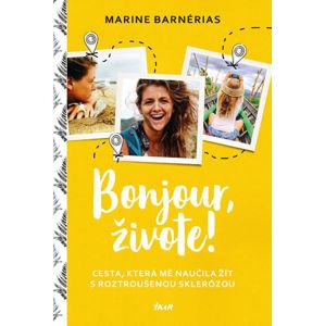 Bonjour, živote. Cesta, která mě naučila žít s roztroušenou sklerózou - Barnérias Marine