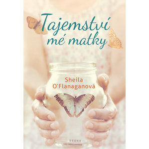 Tajemství mé matky - O´Flanaganová Sheila