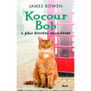 Kocour Bob a jeho životní moudrost - Bowen James