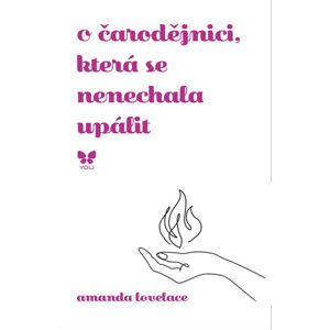 O čarodějnici, která se nenechala upálit - Lovelace Amanda