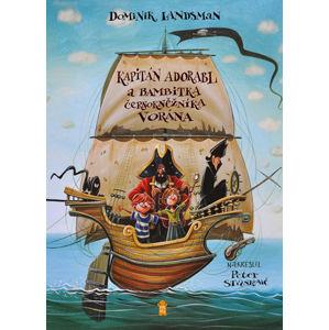 Kapitán Adorabl a bambitka černokněžníka Vorána - Landsman Dominik