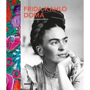 Frida Kahlo doma - Barbezatová Suzanne