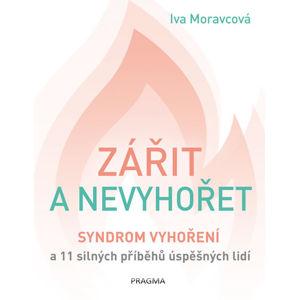 Zářit a nevyhořet - Moravcová Iva