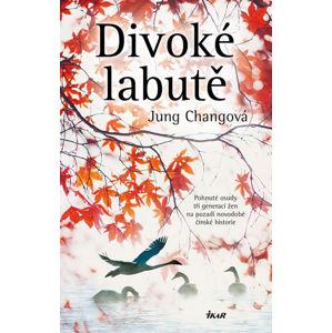 Divoké labutě - Chang Jung
