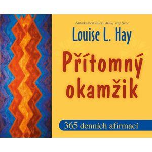 Přítomný okamžik - Hay Louise L.