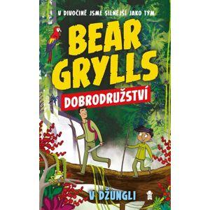 Bear Grylls: Dobrodružství v džungli - Grylls Bear