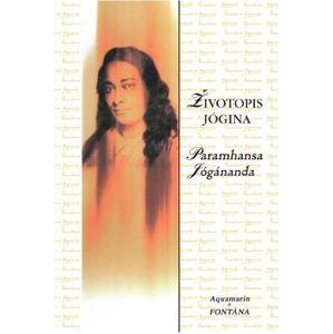 Životopis jógina - Jógananda Paramhansa