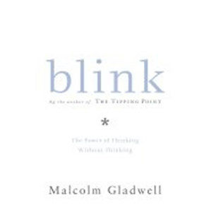 Blink : The Power of Thinking Without Thinking - Gladwell Malcolm