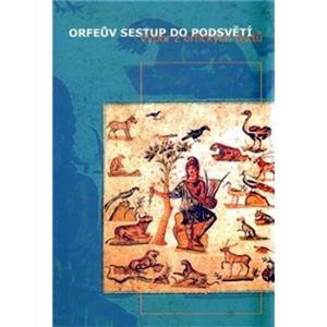 Orfeův sestup do podsvětí - kolektiv autorů