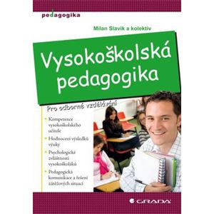 Vysokoškolská pedagogika - Pro odborné vzdělávání - Slavík a kolektiv Milan