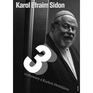 Tři rozhovory s Karlem Hvížďalou - Sidon Karol
