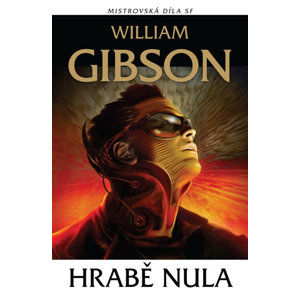 Hrabě nula - Mistrovská díla science fiction - Gibson William