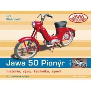 Jawa 50 Pionýr - historie, vývoj, technika, sport - Wohlmuth Jiří