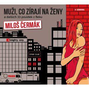 CD Muži, co zírají na ženy a dalších 33 povídek z fleku - Čermák Miloš