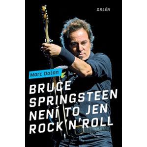 Bruce Springsteen - Není to jen rock´n´roll - Dolan Marc