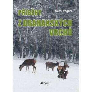 Příběhy z drahanských vrchů - Vágner Karel