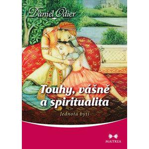 Touhy, vášně a spiritualita - Jednota bytí - Odier Daniel