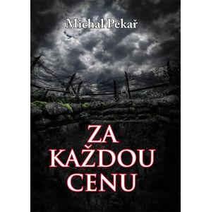 Za každou cenu - Pekař Michal