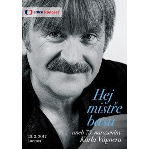 Hej mistře basů aneb 75. narozeniny K.Vágnera - DVD - Various