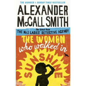 The Woman Who Walked in Sunshine - McCall Smith Alexander