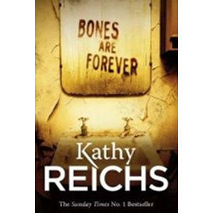 Bones are Forever - Reichs Kathy