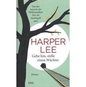 Gehe hin, stelle einen Wächter - Lee Harper
