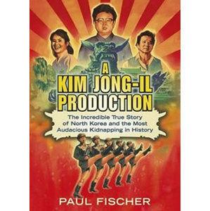 A Kim Jong-Il Production - Fischer Paul