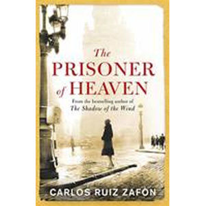 A Prisoner of Heaven - Zafon Carlos Ruiz