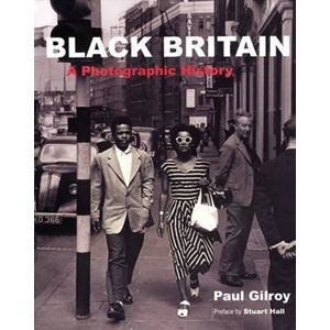 Black Britain : A Photographic History - Gilroy Paul