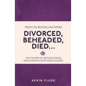 Divorced, Beheaded, Died... - Flude Kevin