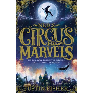 Ned´s Circus of Marvels - Fisher Justin