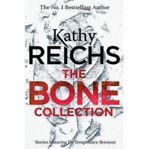 The Bone Collection - Reichs Kathy
