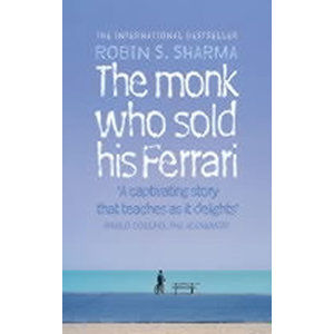 The Monk Who Sold his Ferrari - Sharma Robin S.