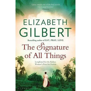 The Signature of All Things - Gilbert Elizabeth