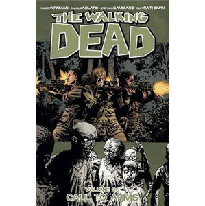 The Walking Dead: Call to Arms Volume 26 - Kirkman Robert